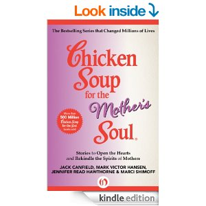 Chicken Soup for the Mother's Soul Stories to Open the Hearts and Rekindle the Spirits of Mothers