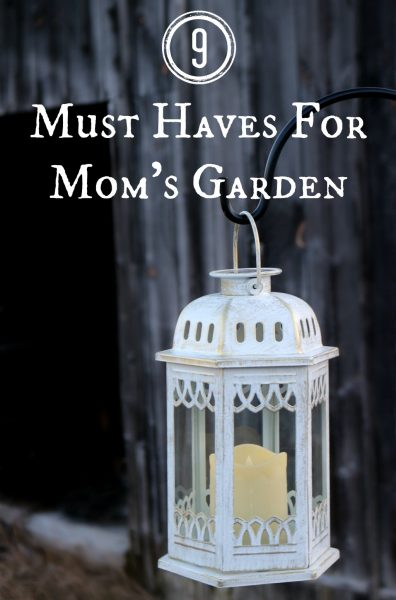 9 Must Haves for Mom's Garden
