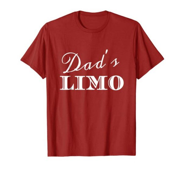 Dad's Limo funny chauffeur t-shirt for father's who drive their kids to school, sports, plays, the mall and everywhere else! Dad's LIMO at your service!